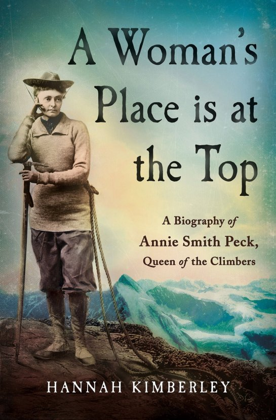 A Woman's Place is at the Top by Hannah Kimberley, St. Martin's Press, 2017.